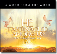 He Tabernacled Among Us