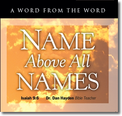 Name Above All Names - Isaiah 9:6