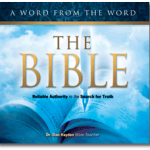 The Bible - reliable authority in the search for truth