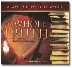 The Whole Truth - God's complete revelation